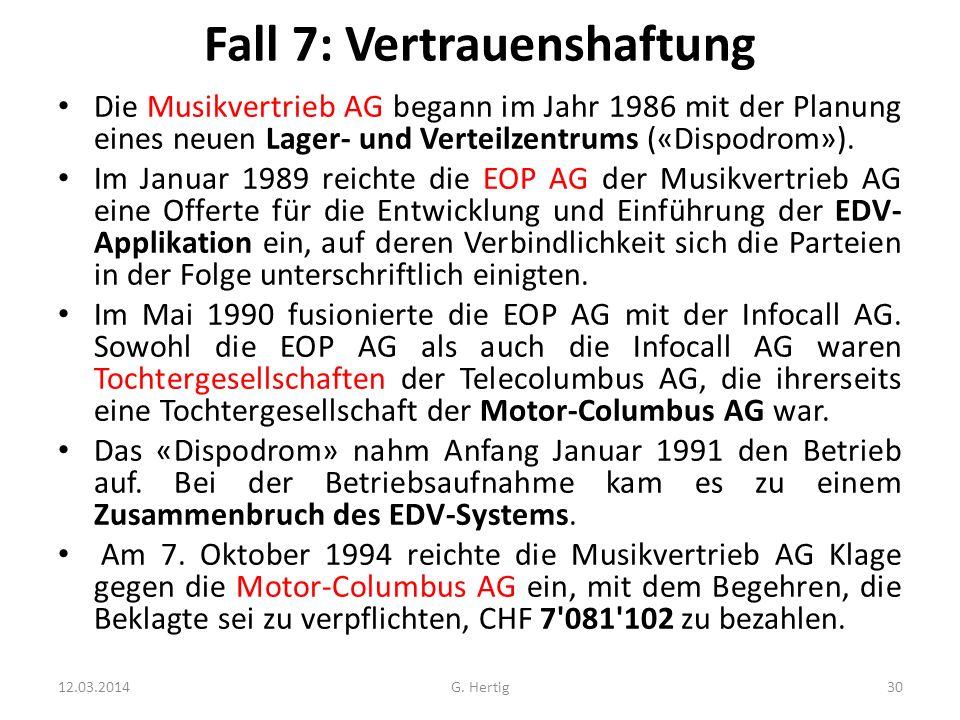Fall 7: Vertrauenshaftung Die Musikvertrieb AG begann im Jahr 1986 mit der Planung eines neuen Lager- und Verteilzentrums («Dispodrom»). Im Januar 198