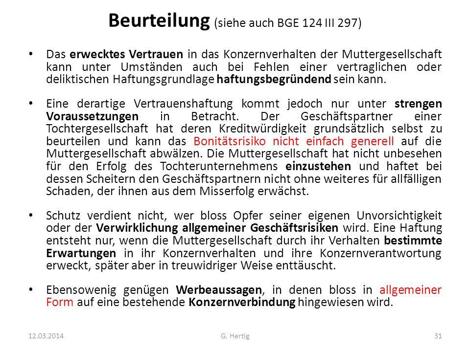 Beurteilung (siehe auch BGE 124 III 297) Das erwecktes Vertrauen in das Konzernverhalten der Muttergesellschaft kann unter Umständen auch bei Fehlen e