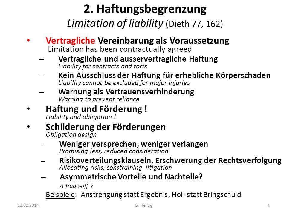 2. Haftungsbegrenzung Limitation of liability (Dieth 77, 162) Vertragliche Vereinbarung als Voraussetzung Limitation has been contractually agreed – V