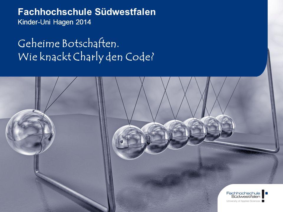 Kinder-Uni Hagen 2014 Fachhochschule Südwestfalen Geheime Botschaften. Wie knackt Charly den Code?