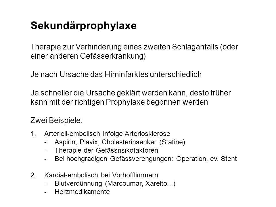 Sekundärprophylaxe Therapie zur Verhinderung eines zweiten Schlaganfalls (oder einer anderen Gefässerkrankung) Je nach Ursache das Hirninfarktes unter