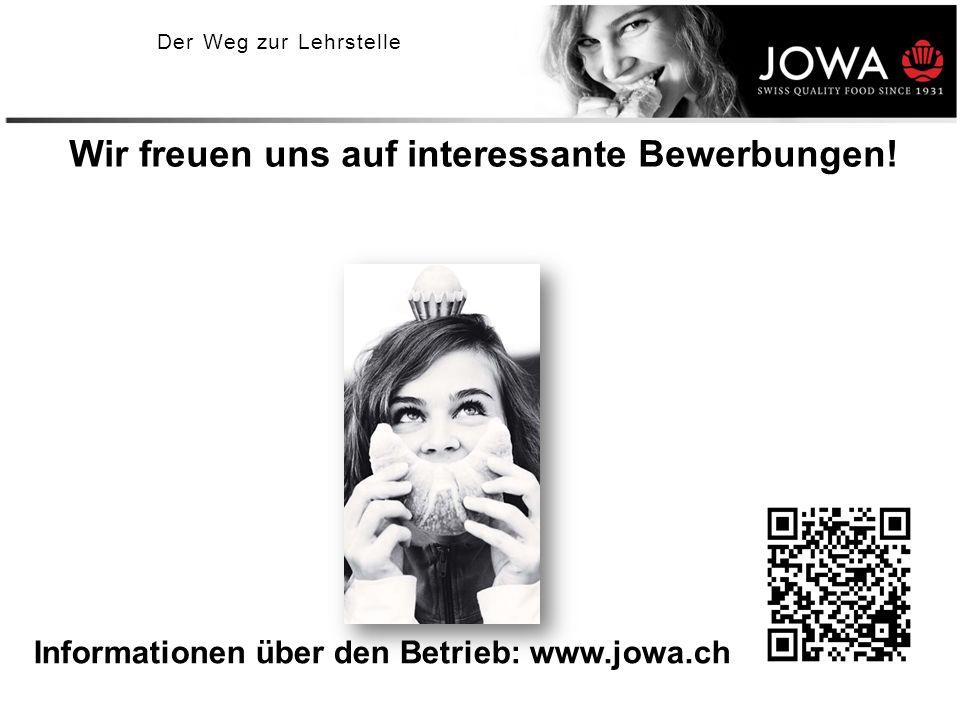 Wir freuen uns auf interessante Bewerbungen! Informationen über den Betrieb: www.jowa.ch