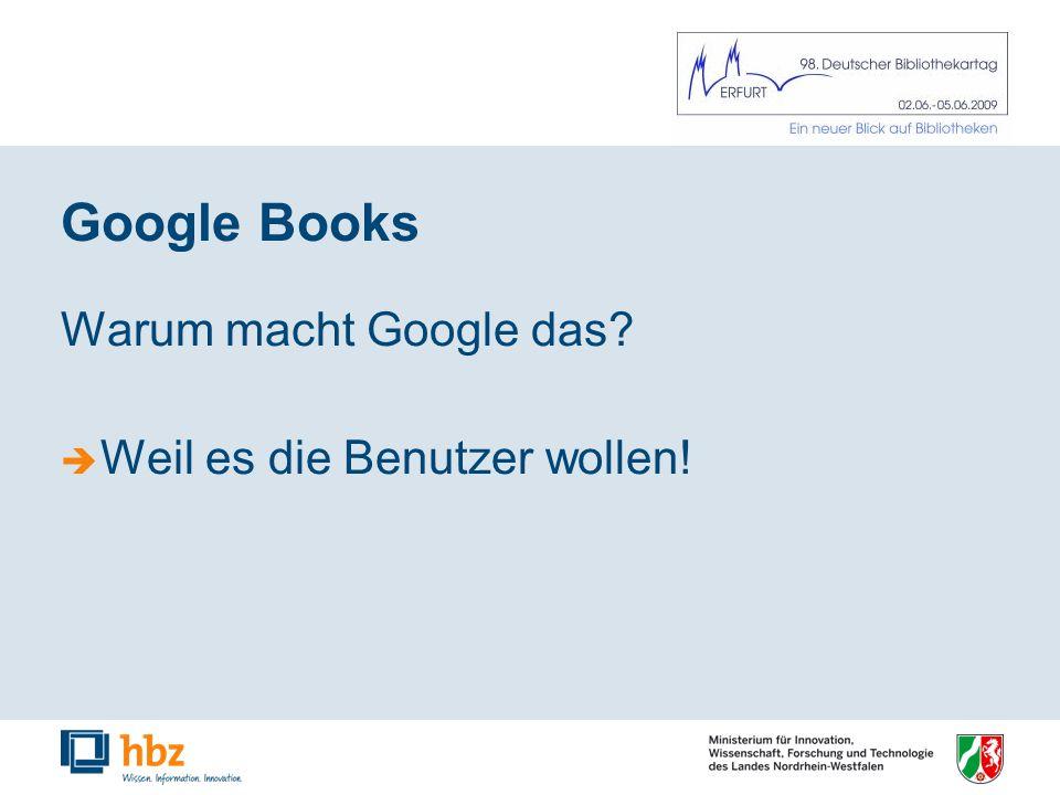 Google Books Warum macht Google das Weil es die Benutzer wollen!