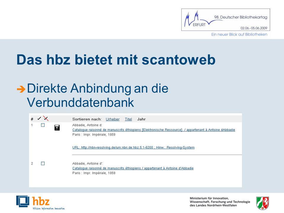 Das hbz bietet mit scantoweb Direkte Anbindung an die Verbunddatenbank