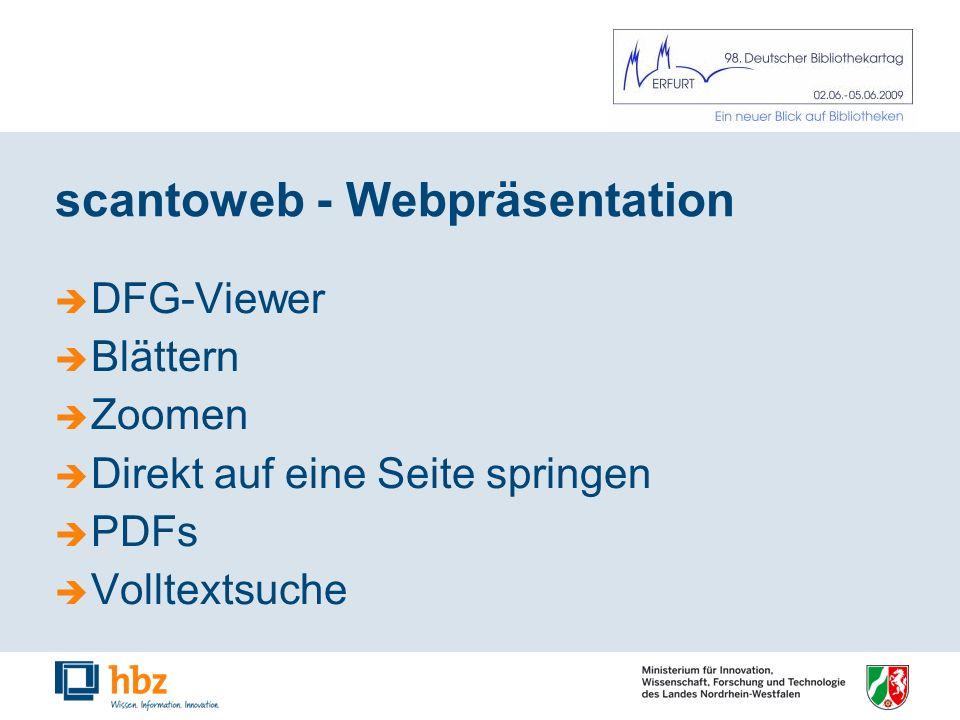scantoweb - Webpräsentation DFG-Viewer Blättern Zoomen Direkt auf eine Seite springen PDFs Volltextsuche