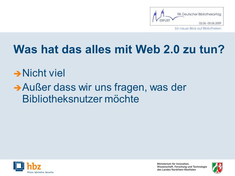 Was hat das alles mit Web 2.0 zu tun.
