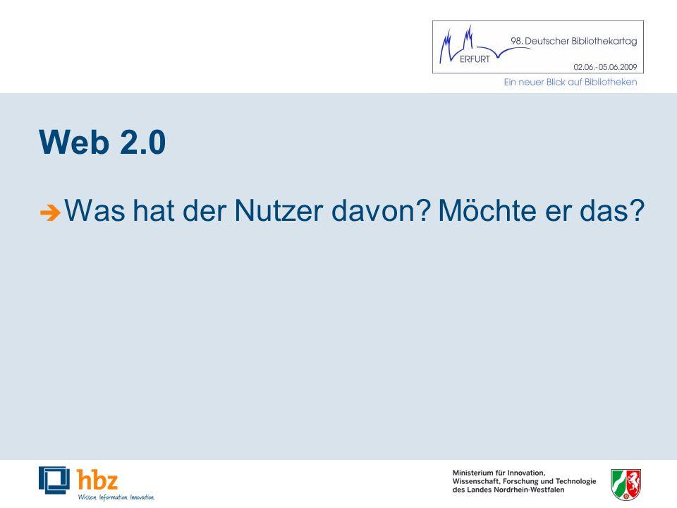 Web 2.0 Was hat der Nutzer davon Möchte er das