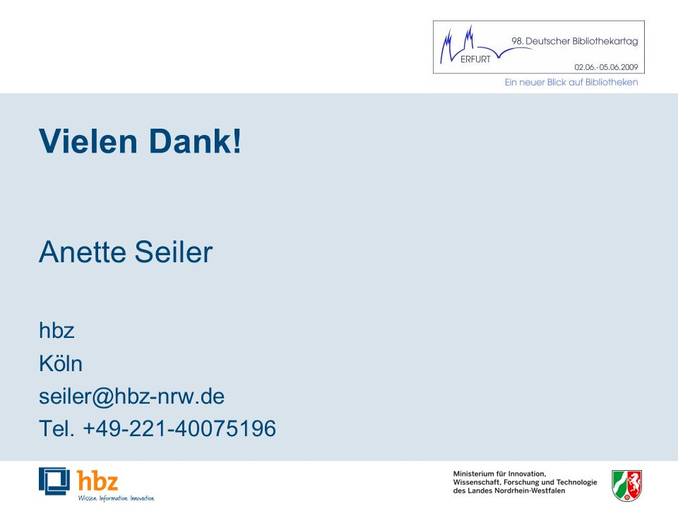 Vielen Dank! Anette Seiler hbz Köln seiler@hbz-nrw.de Tel. +49-221-40075196