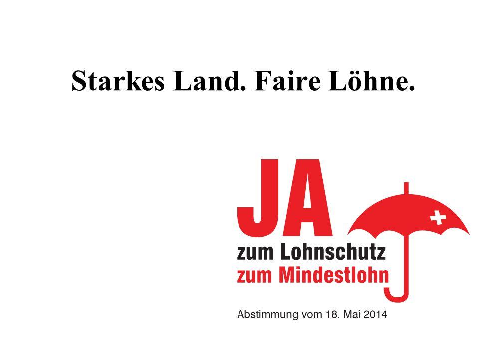 Starkes Land. Faire Löhne.