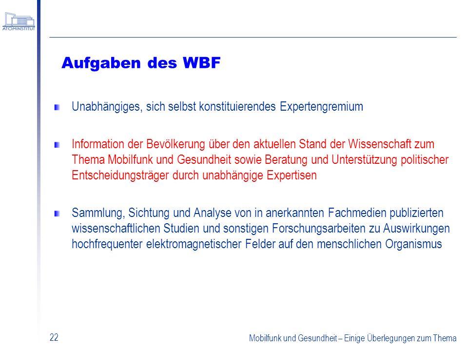 Mobilfunk und Gesundheit – Einige Überlegungen zum Thema 22 Aufgaben des WBF Unabhängiges, sich selbst konstituierendes Expertengremium Information de