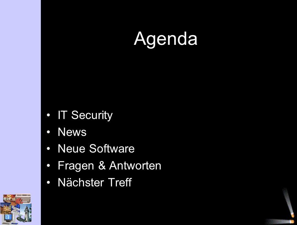 Agenda IT Security News Neue Software Fragen & Antworten Nächster Treff