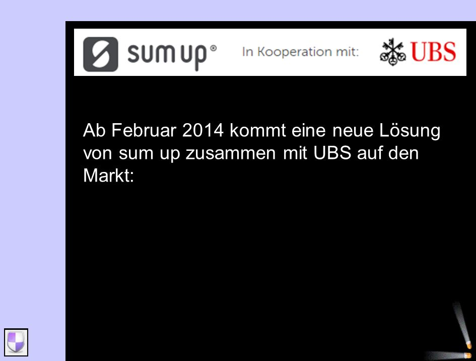 Ab Februar 2014 kommt eine neue Lösung von sum up zusammen mit UBS auf den Markt: