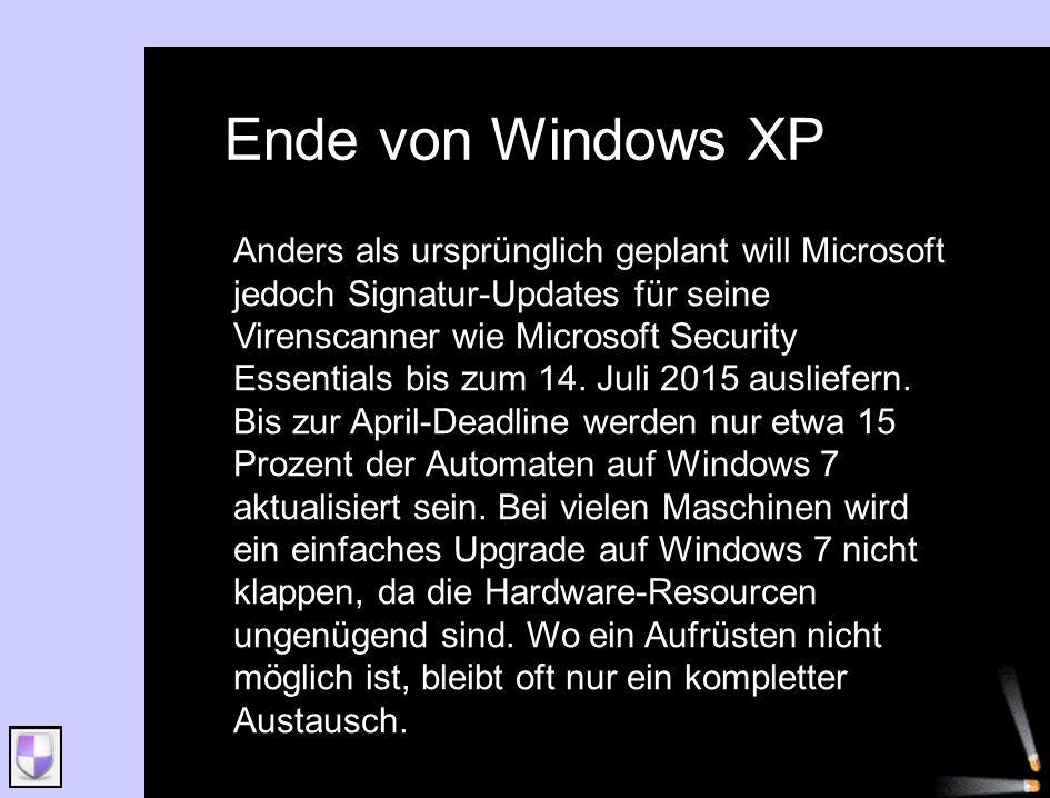 Ende von Windows XP Anders als ursprünglich geplant will Microsoft jedoch Signatur-Updates für seine Virenscanner wie Microsoft Security Essentials bi