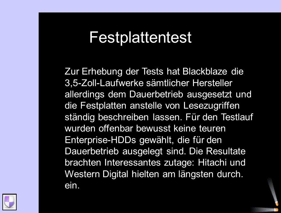 Festplattentest Zur Erhebung der Tests hat Blackblaze die 3,5-Zoll-Laufwerke sämtlicher Hersteller allerdings dem Dauerbetrieb ausgesetzt und die Fest