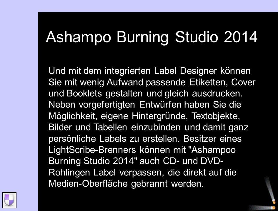 Ashampo Burning Studio 2014 Und mit dem integrierten Label Designer können Sie mit wenig Aufwand passende Etiketten, Cover und Booklets gestalten und