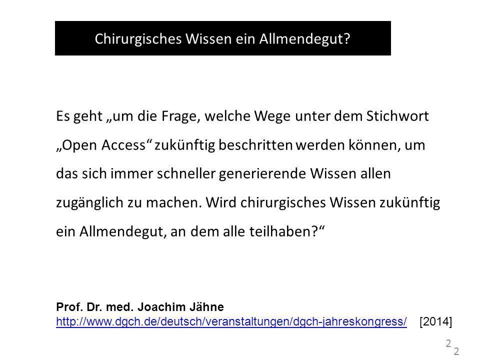 2 Chirurgisches Wissen ein Allmendegut.