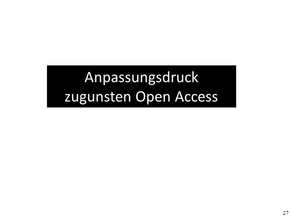 27 Anpassungsdruck zugunsten Open Access