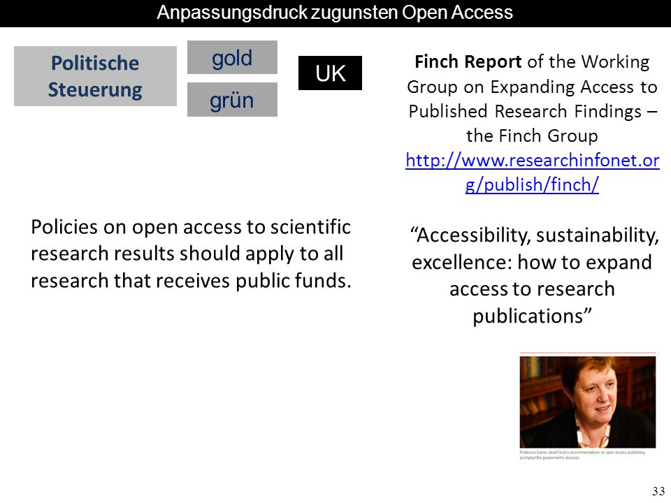 33 Finch Report of the Working Group on Expanding Access to Published Research Findings – the Finch Group http://www.researchinfonet.or g/publish/finc