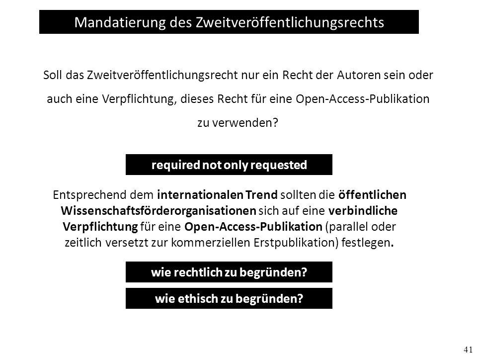 41 Soll das Zweitveröffentlichungsrecht nur ein Recht der Autoren sein oder auch eine Verpflichtung, dieses Recht für eine Open-Access-Publikation zu verwenden.