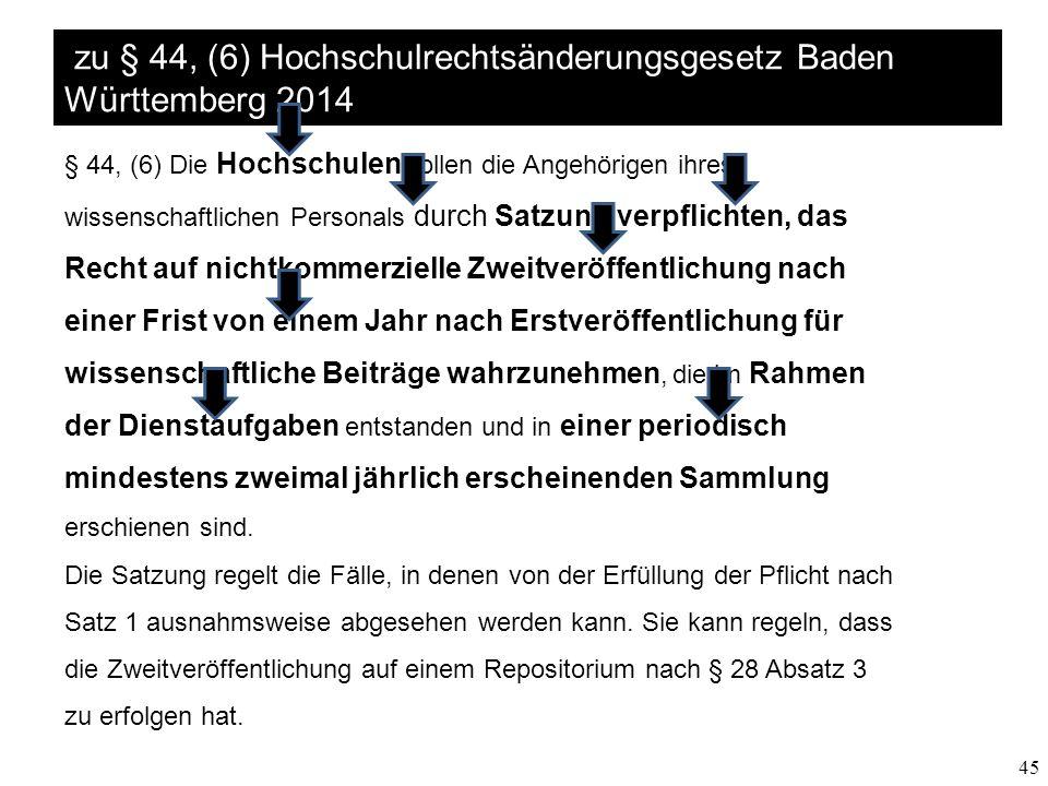 45 zu § 44, (6) Hochschulrechtsänderungsgesetz Baden Württemberg 2014 § 44, (6) Die Hochschulen sollen die Angehörigen ihres wissenschaftlichen Person