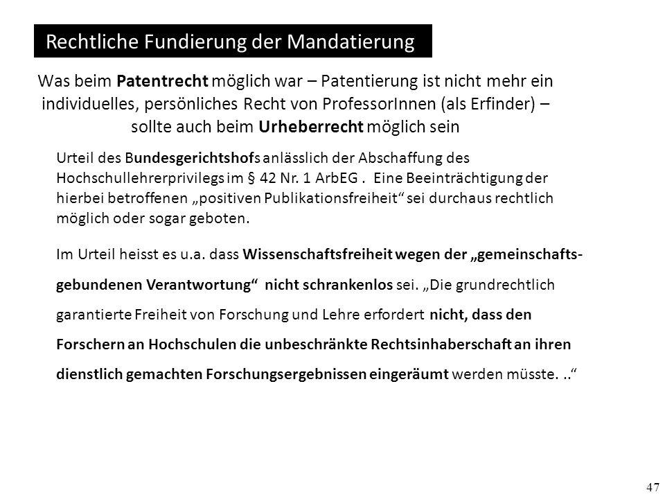47 Rechtliche Fundierung der Mandatierung Urteil des Bundesgerichtshofs anlässlich der Abschaffung des Hochschullehrerprivilegs im § 42 Nr. 1 ArbEG. E