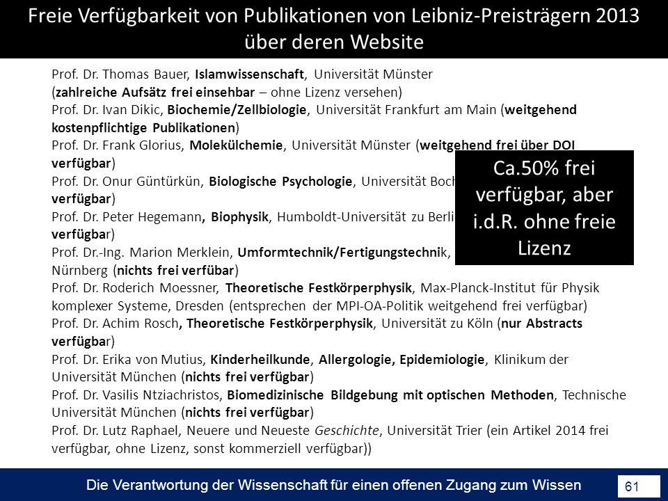 Die Verantwortung der Wissenschaft für einen offenen Zugang zum Wissen 61 Prof. Dr. Thomas Bauer, Islamwissenschaft, Universität Münster (zahlreiche A