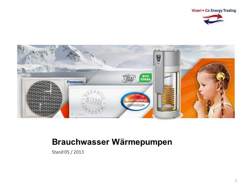 Brauchwasser Wärmepumpen Stand 05 / 2013 1