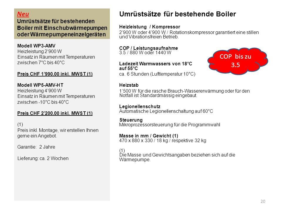 Neu Umrüstsätze für bestehenden Boiler mit Einschubwärmepumpen oder Wärmepumpeneinzelgeräten Umrüstsätze für bestehende Boiler Heizleistung / Kompress