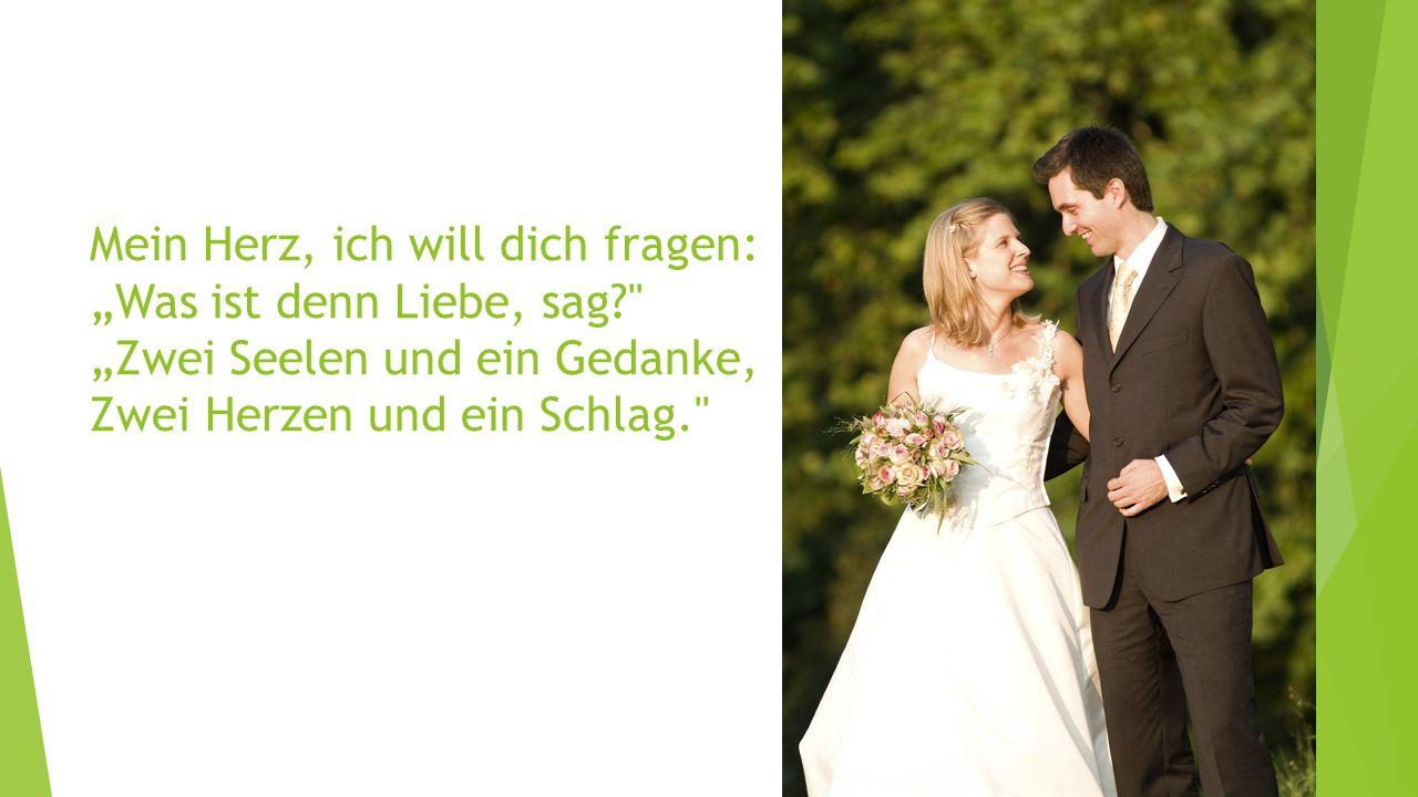 Ist die Hochzeit der schönste Tag im Leben.Was war zuvor dieses Glücksgefühl.