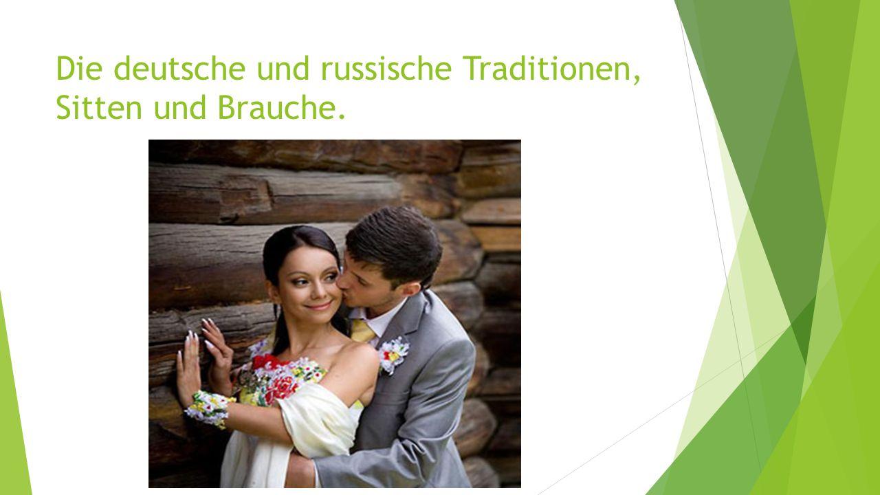 Die deutsche und russische Traditionen, Sitten und Brauche.