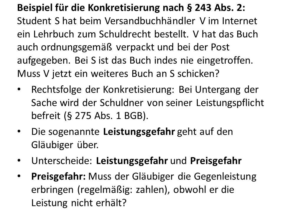 Beispiel für die Konkretisierung nach § 243 Abs. 2: Student S hat beim Versandbuchhändler V im Internet ein Lehrbuch zum Schuldrecht bestellt. V hat d