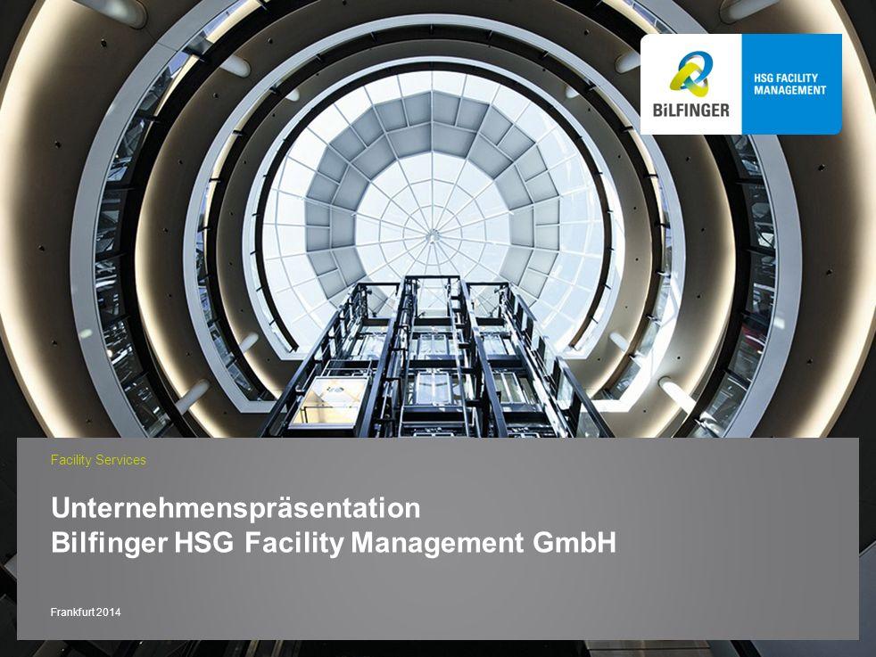 Unternehmenspräsentation Bilfinger HSG Facility Management GmbH Facility Services Frankfurt 2014