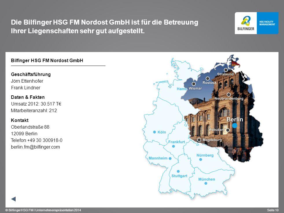 © Bilfinger HSG FM I Unternehmenspräsentation 2014 Seite 10 Bilfinger HSG FM Nordost GmbH Geschäftsführung Jörn Ettenhofer Frank Lindner Daten & Fakte