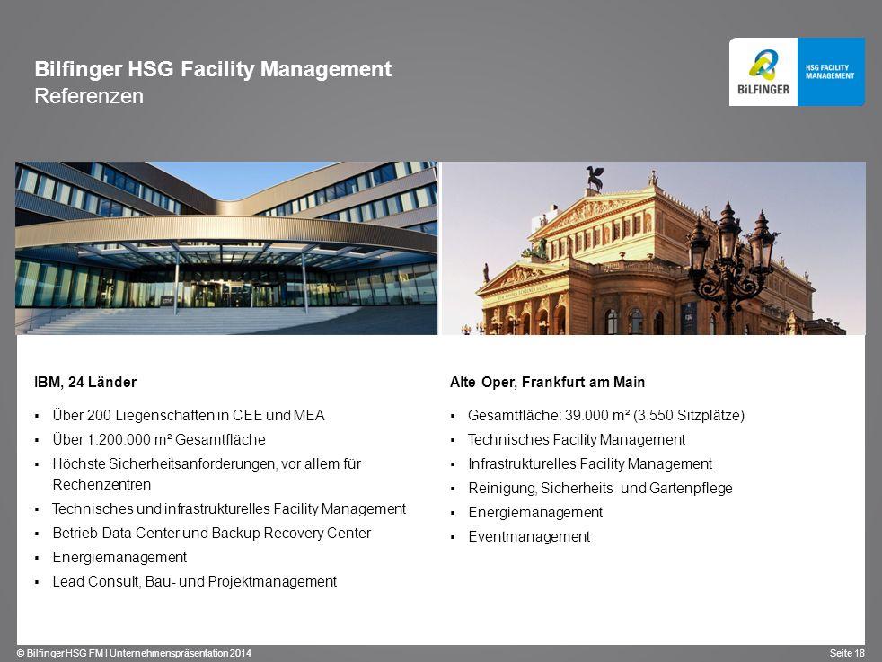 © Bilfinger HSG FM I Unternehmenspräsentation 2014 Seite 18 IBM, 24 Länder Über 200 Liegenschaften in CEE und MEA Über 1.200.000 m² Gesamtfläche Höchs