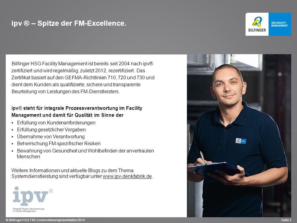 © Bilfinger HSG FM I Unternehmenspräsentation 2014 Seite 3 Bilfinger HSG Facility Management ist bereits seit 2004 nach ipv® zertifiziert und wird reg