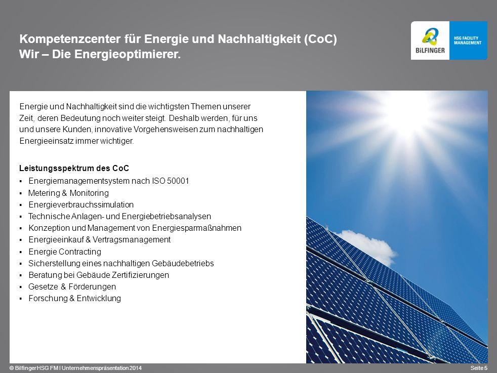 © Bilfinger HSG FM I Unternehmenspräsentation 2014 Seite 5 Energie und Nachhaltigkeit sind die wichtigsten Themen unserer Zeit, deren Bedeutung noch w