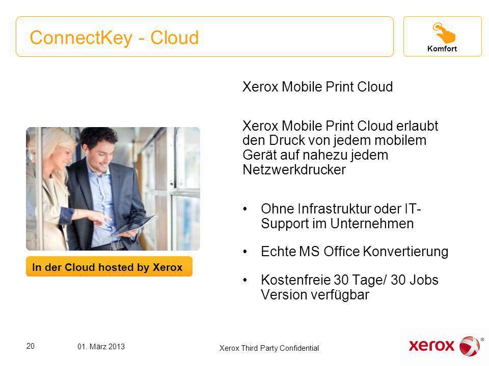 ConnectKey - Cloud Xerox Mobile Print Cloud Xerox Mobile Print Cloud erlaubt den Druck von jedem mobilem Gerät auf nahezu jedem Netzwerkdrucker Ohne I