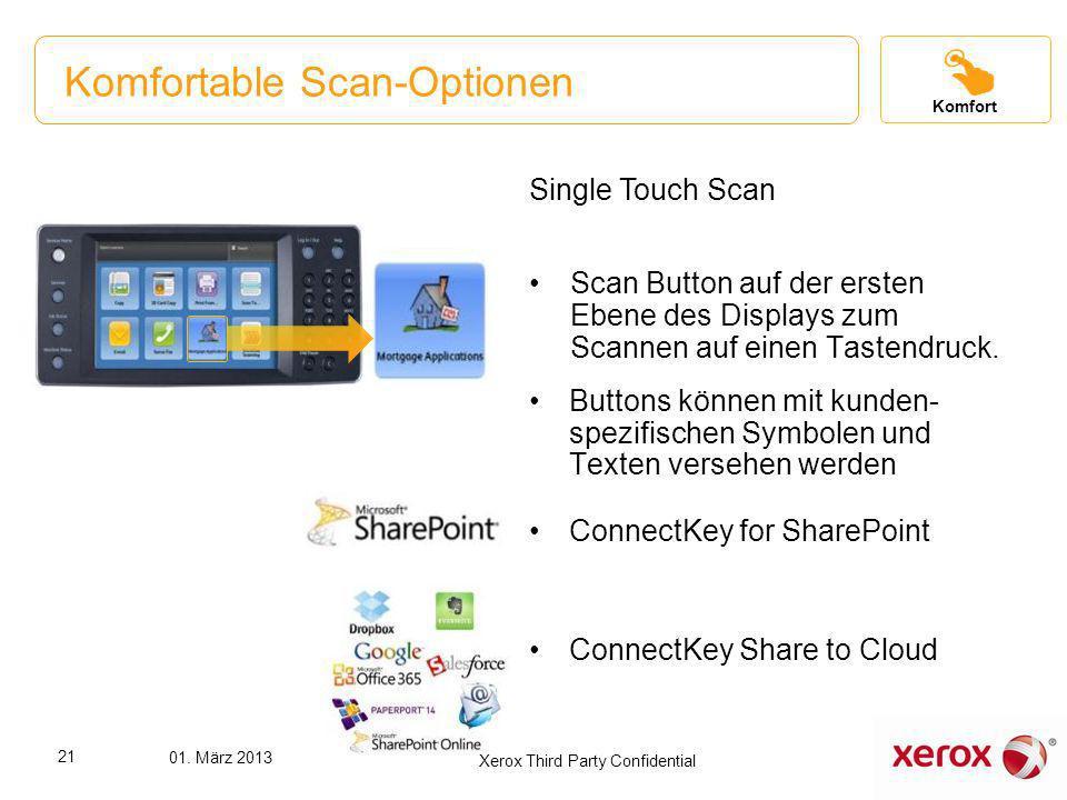 Komfortable Scan-Optionen Single Touch Scan Scan Button auf der ersten Ebene des Displays zum Scannen auf einen Tastendruck. Buttons können mit kunden
