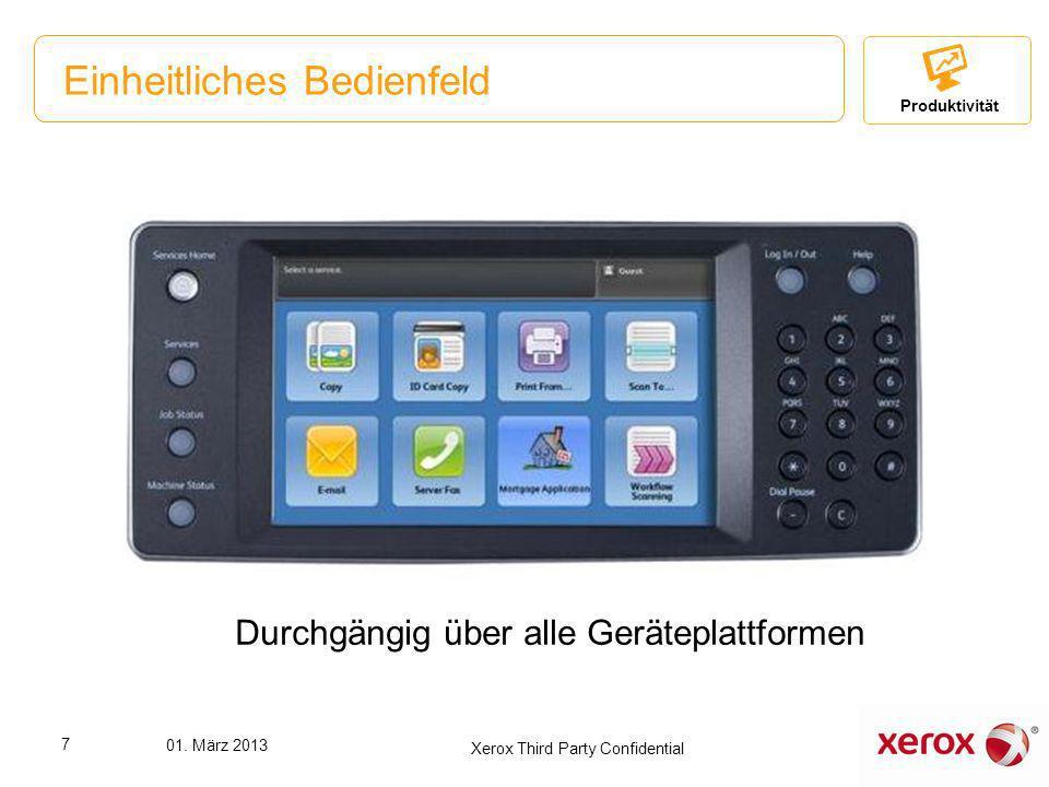 Einheitliches Bedienfeld Produktivität Durchgängig über alle Geräteplattformen 7 01. März 2013 Xerox Third Party Confidential