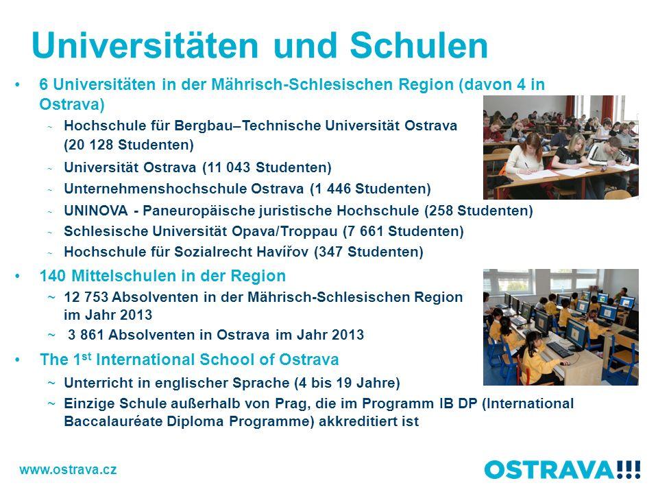Universitäten und Schulen 6 Universitäten in der Mährisch-Schlesischen Region (davon 4 in Ostrava) ~ Hochschule für Bergbau–Technische Universität Ost