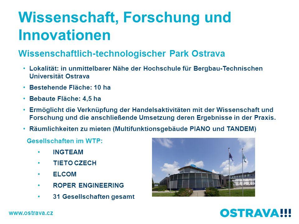 Wissenschaftlich-technologischer Park Ostrava Lokalität: in unmittelbarer Nähe der Hochschule für Bergbau-Technischen Universität Ostrava Bestehende F