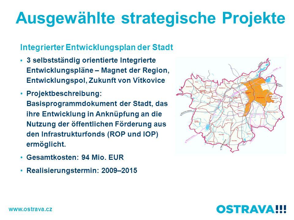 Ausgewählte strategische Projekte Integrierter Entwicklungsplan der Stadt 3 selbstständig orientierte Integrierte Entwicklungspläne – Magnet der Regio