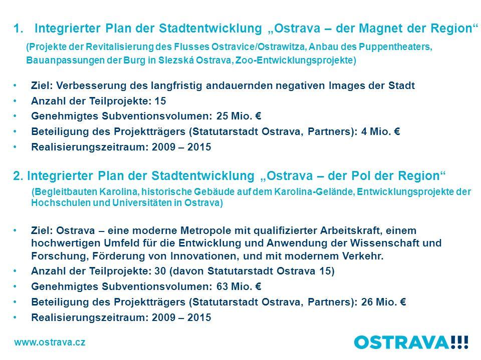 1. Integrierter Plan der Stadtentwicklung Ostrava – der Magnet der Region (Projekte der Revitalisierung des Flusses Ostravice/Ostrawitza, Anbau des Pu