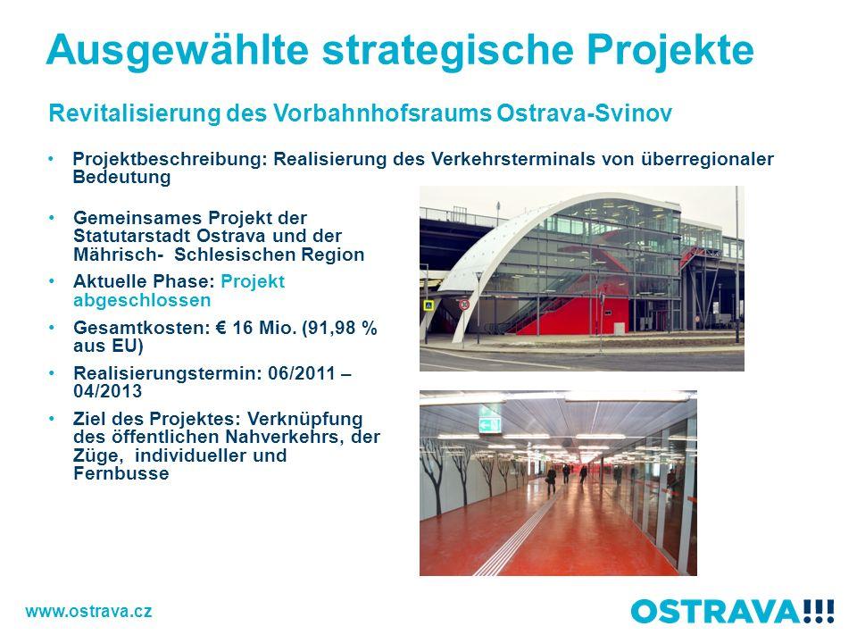 Revitalisierung des Vorbahnhofsraums Ostrava-Svinov Gemeinsames Projekt der Statutarstadt Ostrava und der Mährisch- Schlesischen Region Aktuelle Phase: Projekt abgeschlossen Gesamtkosten: 16 Mio.