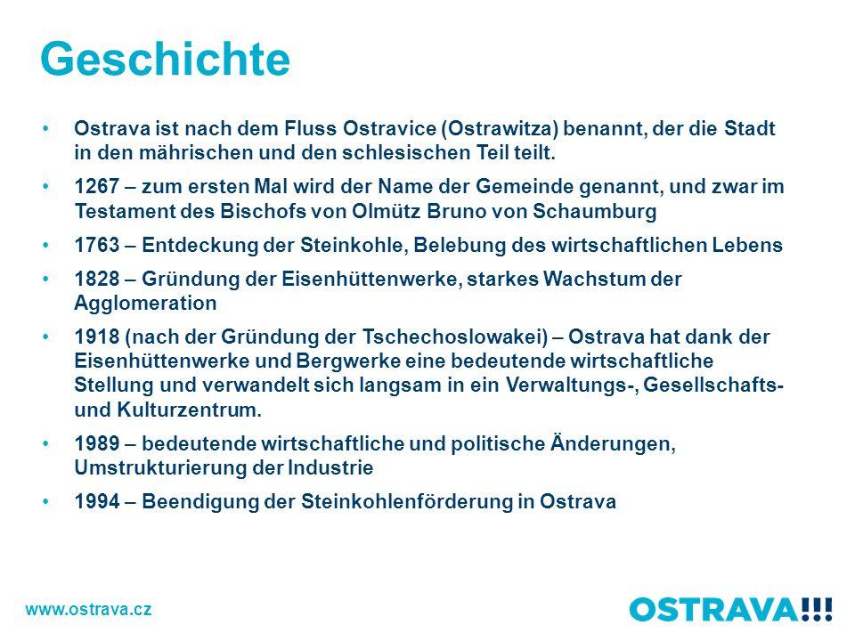 Geschichte Ostrava ist nach dem Fluss Ostravice (Ostrawitza) benannt, der die Stadt in den mährischen und den schlesischen Teil teilt. 1267 – zum erst