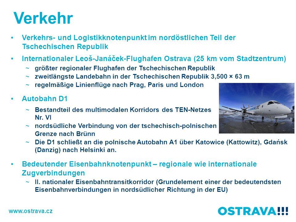 Verkehr Verkehrs- und Logistikknotenpunkt im nordöstlichen Teil der Tschechischen Republik Internationaler Leoš-Janáček-Flughafen Ostrava (25 km vom S
