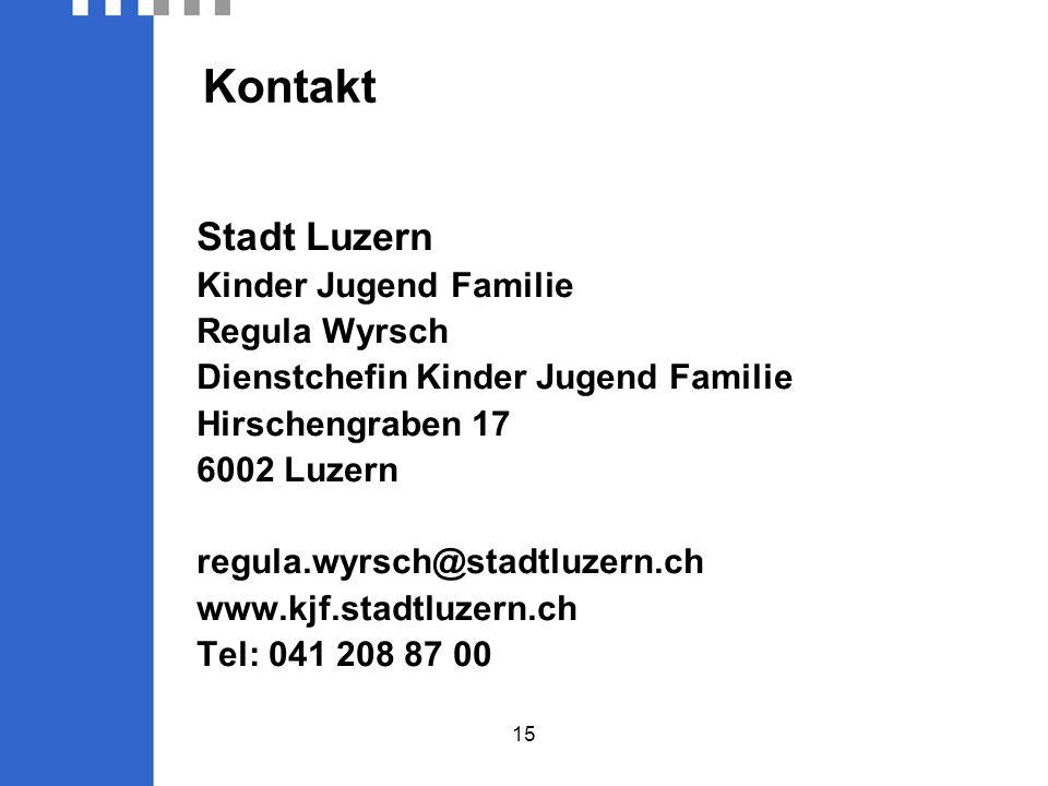 15 Stadt Luzern Kinder Jugend Familie Regula Wyrsch Dienstchefin Kinder Jugend Familie Hirschengraben 17 6002 Luzern regula.wyrsch@stadtluzern.ch www.kjf.stadtluzern.ch Tel: 041 208 87 00 Kontakt