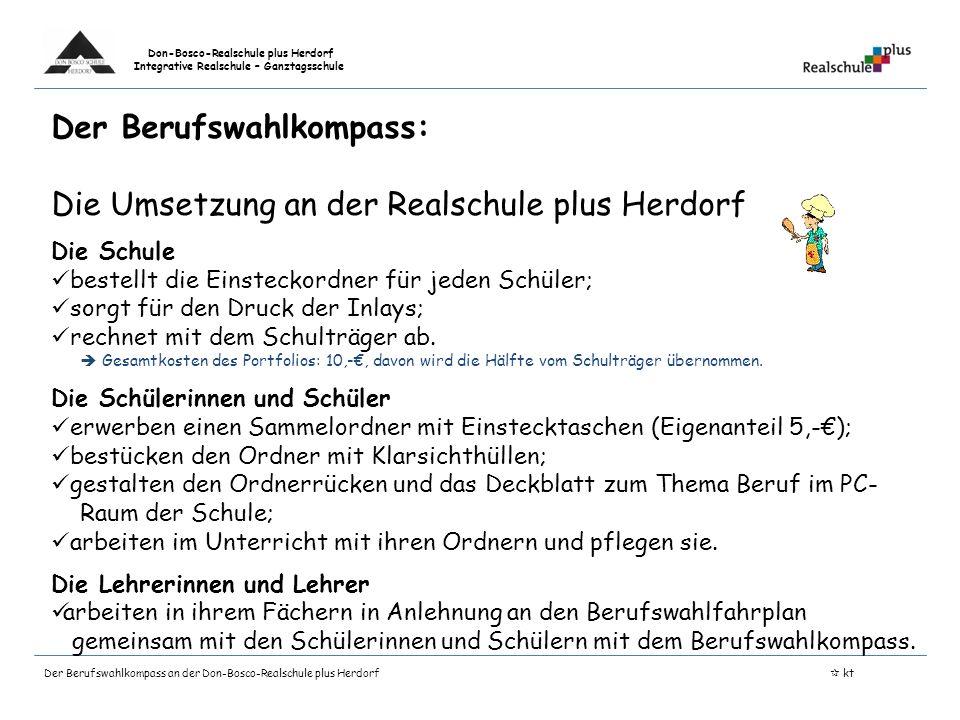 Don-Bosco-Realschule plus Herdorf Integrative Realschule – Ganztagsschule Der Berufswahlkompass an der Don-Bosco-Realschule plus Herdorf kt Fragen?