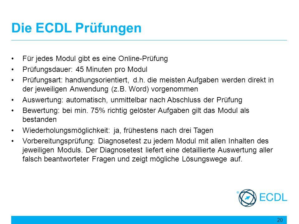 Die ECDL Prüfungen Für jedes Modul gibt es eine Online-Prüfung Prüfungsdauer: 45 Minuten pro Modul Prüfungsart: handlungsorientiert, d.h. die meisten
