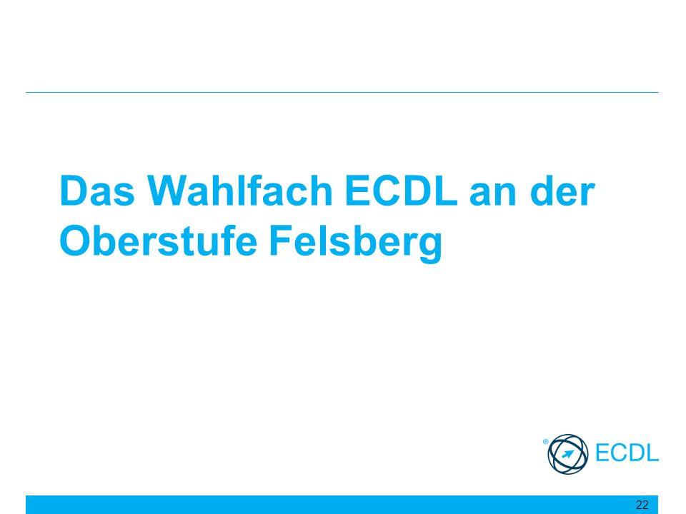 Das Wahlfach ECDL an der Oberstufe Felsberg 22